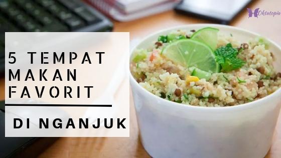 5 Tempat Makan Favorit Di Nganjuk Oktatopia Comoktatopia